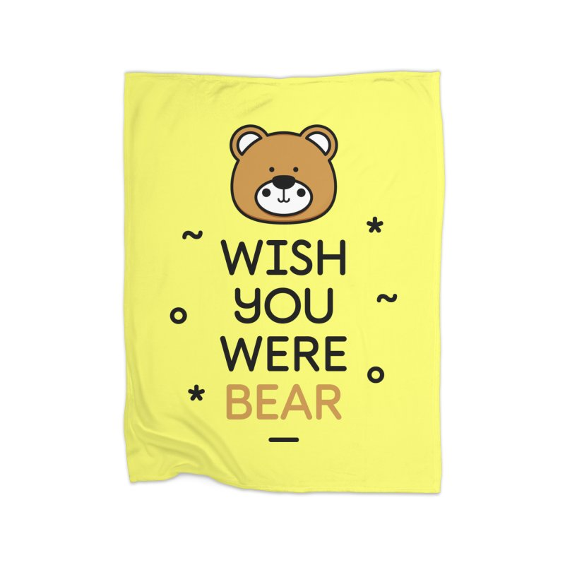 Wish You Were Bear Funny Quote T-Shirt Home Fleece Blanket Blanket by MadeByBono