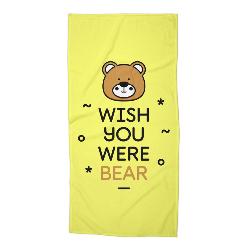 Wish You Were Bear Funny Quote T-Shirt Accessories Beach Towel by MadeByBono