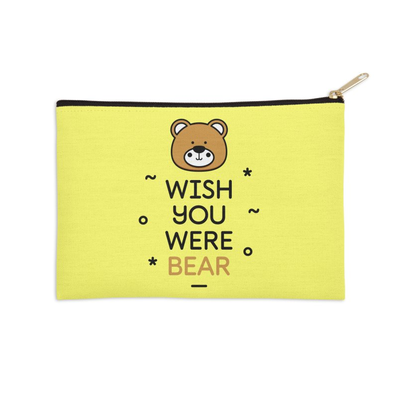 Wish You Were Bear Funny Quote T-Shirt Accessories Zip Pouch by MadeByBono