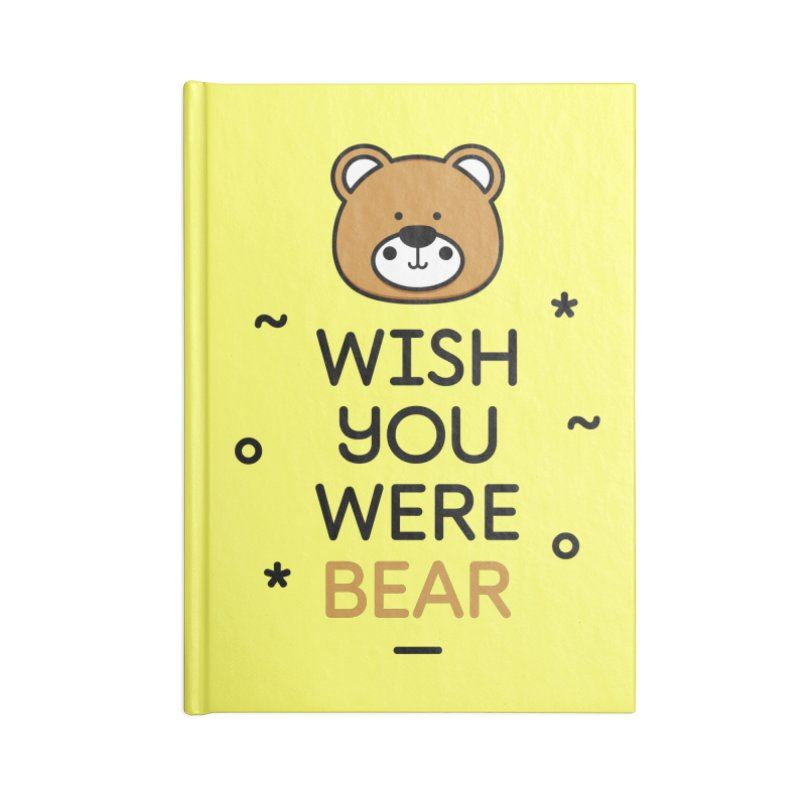 Wish You Were Bear Funny Quote T-Shirt Accessories Lined Journal Notebook by MadeByBono