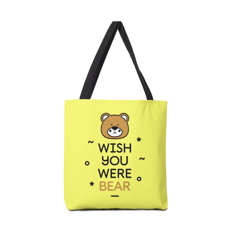 Wish You Were Bear Funny Quote T-Shirt Accessories Tote Bag Bag by MadeByBono