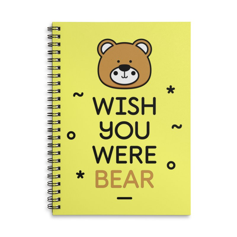 Wish You Were Bear Funny Quote T-Shirt Accessories Lined Spiral Notebook by MadeByBono