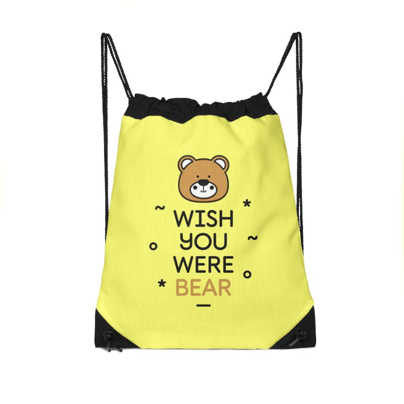 Wish You Were Bear Funny Quote T-Shirt Accessories Drawstring Bag Bag by MadeByBono