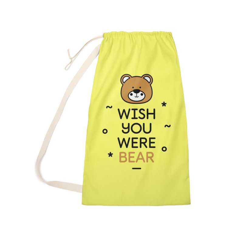 Wish You Were Bear Funny Quote T-Shirt Accessories Bag by Made By Bono