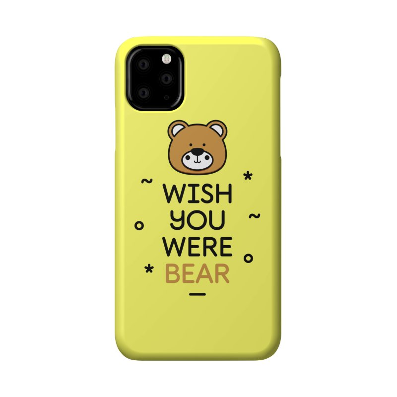 Wish You Were Bear Funny Quote T-Shirt Accessories Phone Case by MadeByBono