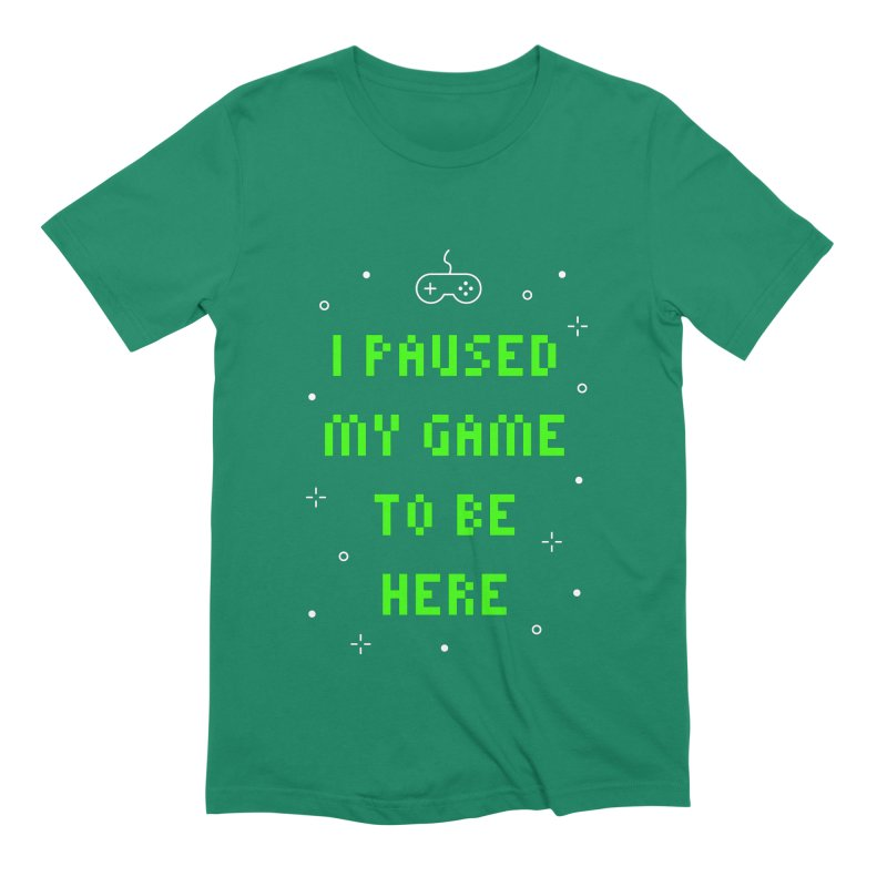 I Paused My Game To Be Here T-shirt Men's Extra Soft T-Shirt by MadeByBono