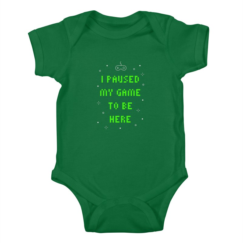 I Paused My Game To Be Here T-shirt Kids Baby Bodysuit by MadeByBono