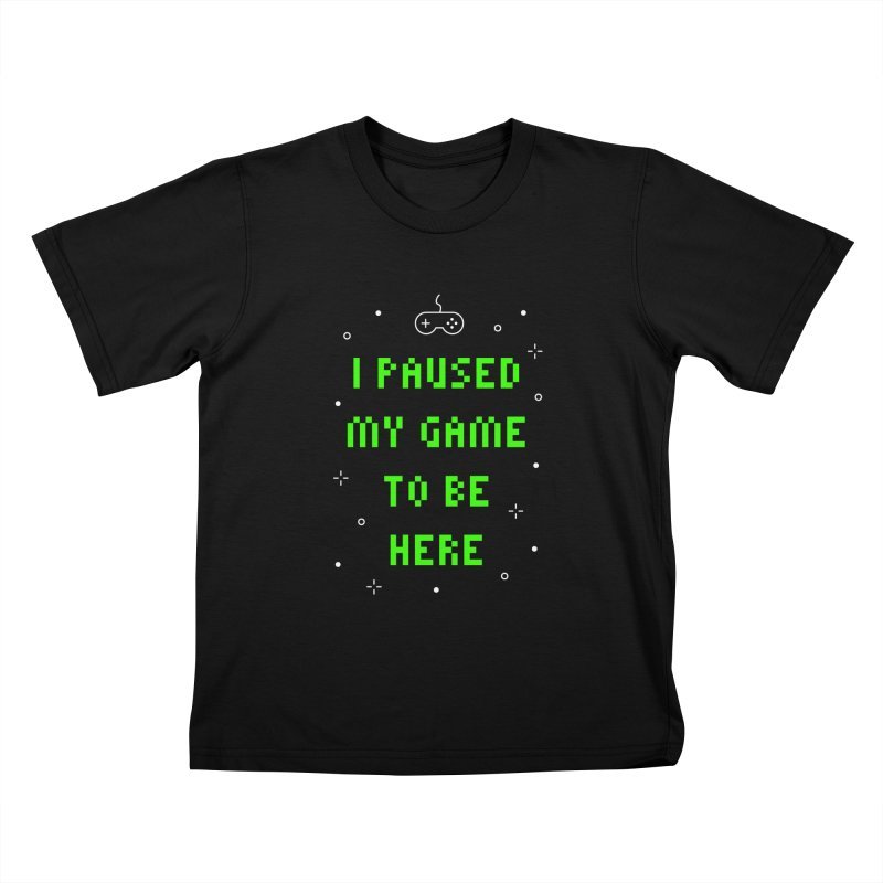 I Paused My Game To Be Here T-shirt Kids T-Shirt by MadeByBono
