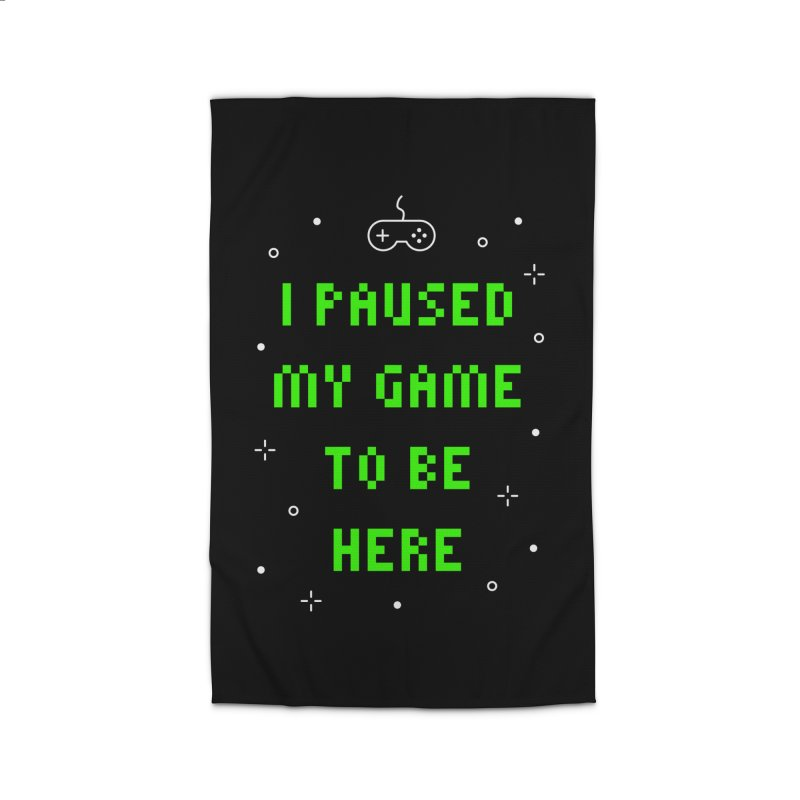 I Paused My Game To Be Here T-shirt Home Rug by Made By Bono