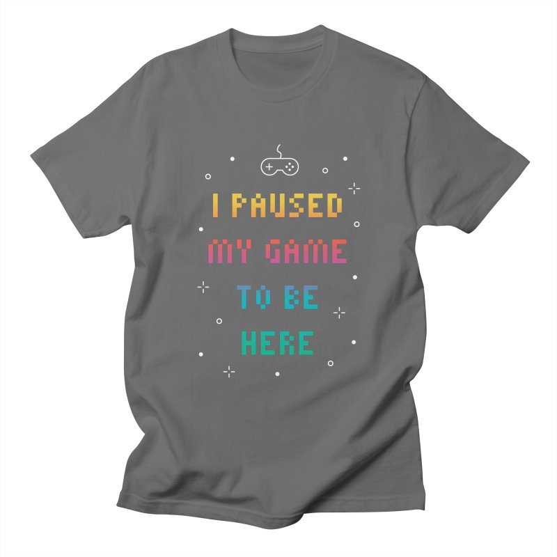 I Paused My Game To Be Here T-shirt Men's Regular T-Shirt by MadeByBono