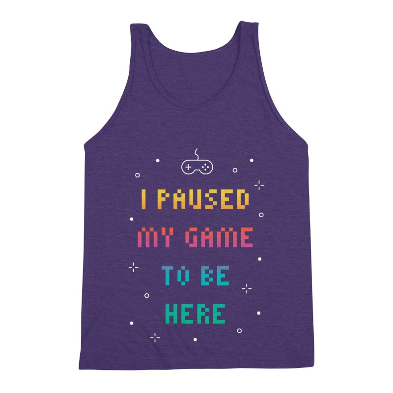 I Paused My Game To Be Here T-shirt Men's Triblend Tank by MadeByBono