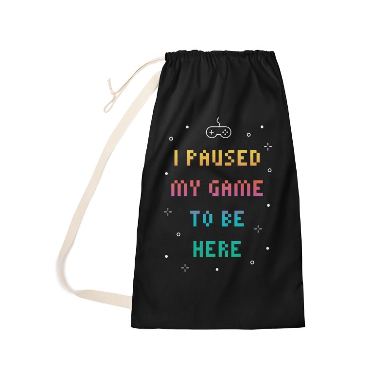 I Paused My Game To Be Here T-shirt Accessories Bag by Made By Bono