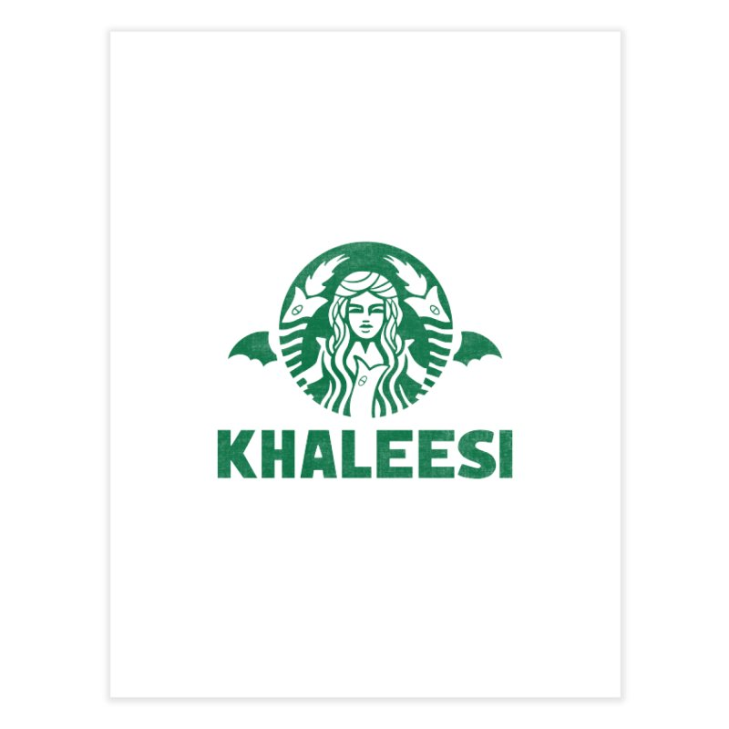 Cup of Khaleesi Home Fine Art Print by Made With Awesome