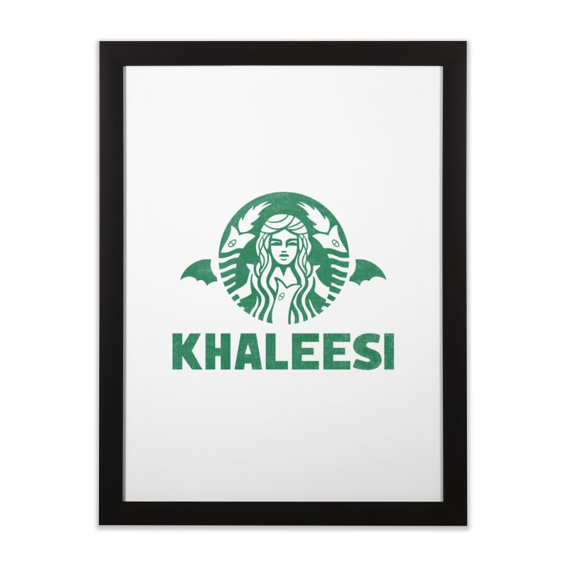 Cup of Khaleesi Home Framed Fine Art Print by Made With Awesome