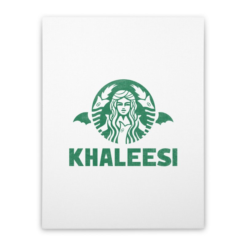Cup of Khaleesi Home Stretched Canvas by Made With Awesome