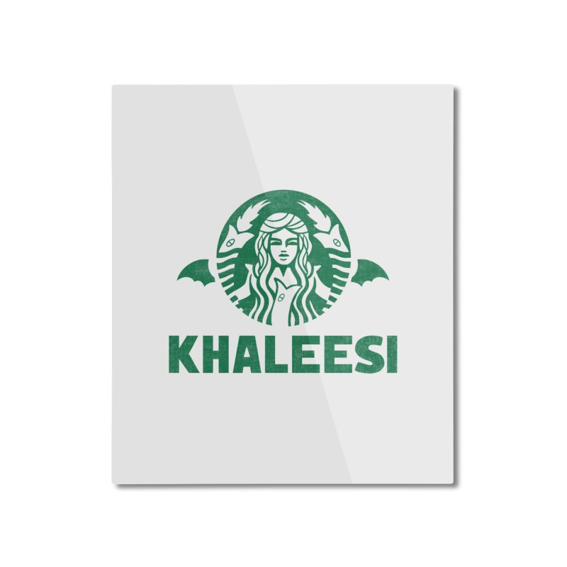Cup of Khaleesi Home Mounted Aluminum Print by Made With Awesome