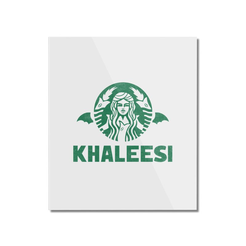Cup of Khaleesi Home Mounted Acrylic Print by Made With Awesome