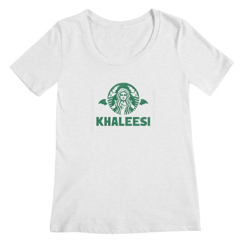Cup of Khaleesi Women's Regular Scoop Neck by Made With Awesome