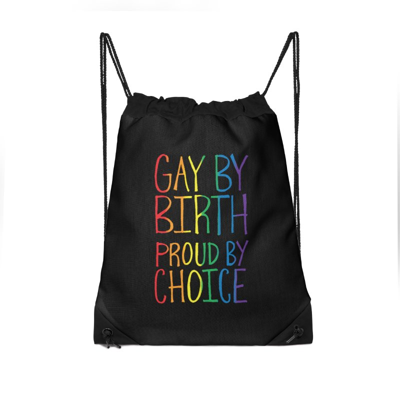 Gay By Birth Accessories Drawstring Bag Bag by Made With Awesome