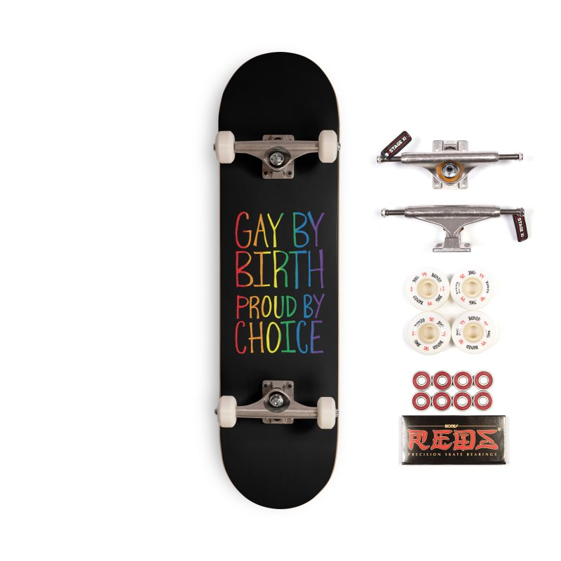 Gay By Birth Accessories Complete - Pro Skateboard by Made With Awesome