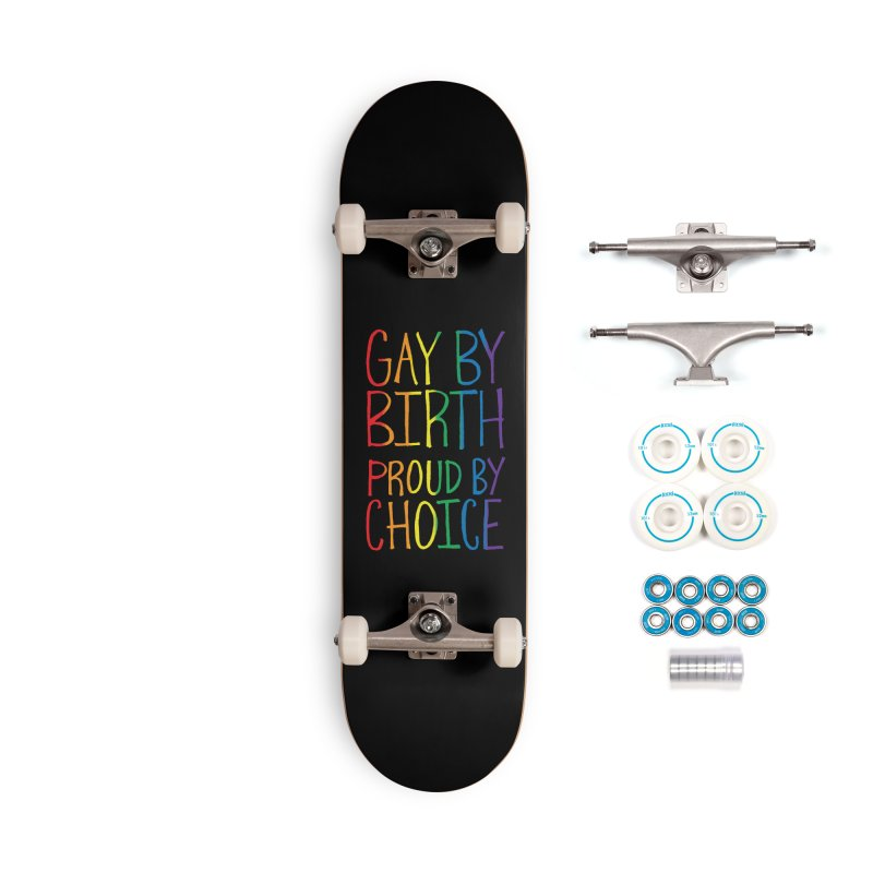 Gay By Birth Accessories Complete - Basic Skateboard by Made With Awesome