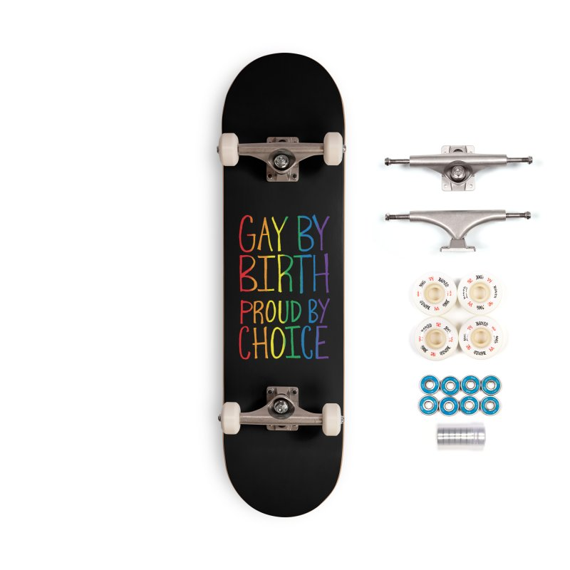 Gay By Birth Accessories Complete - Premium Skateboard by Made With Awesome