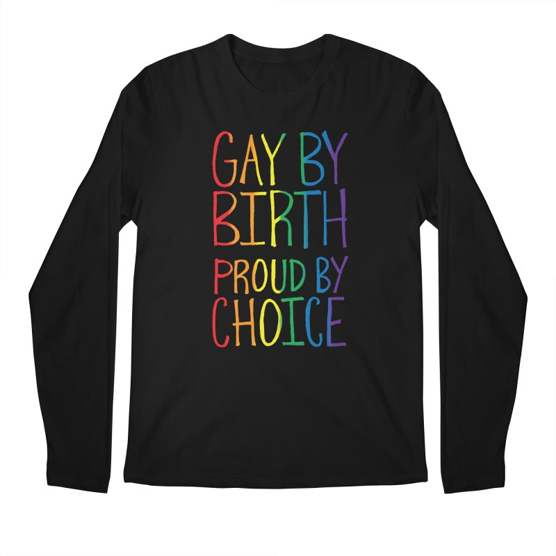 Gay By Birth Men's Regular Longsleeve T-Shirt by Made With Awesome