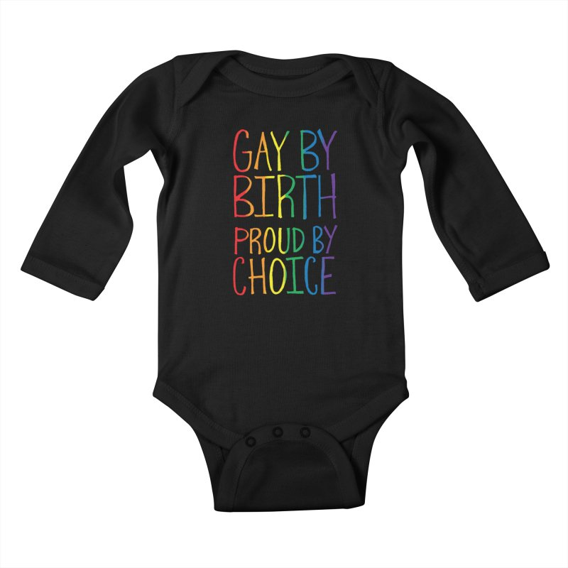 Gay By Birth Kids Baby Longsleeve Bodysuit by Made With Awesome
