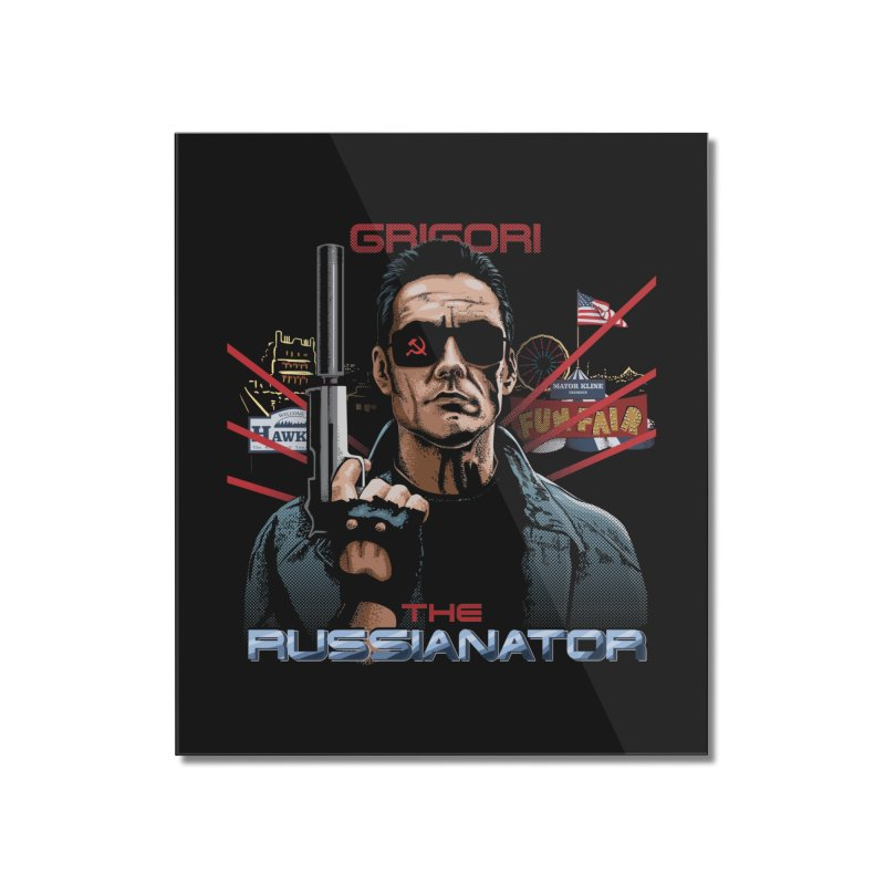 THE RUSSIANATOR Home Mounted Acrylic Print by Made With Awesome