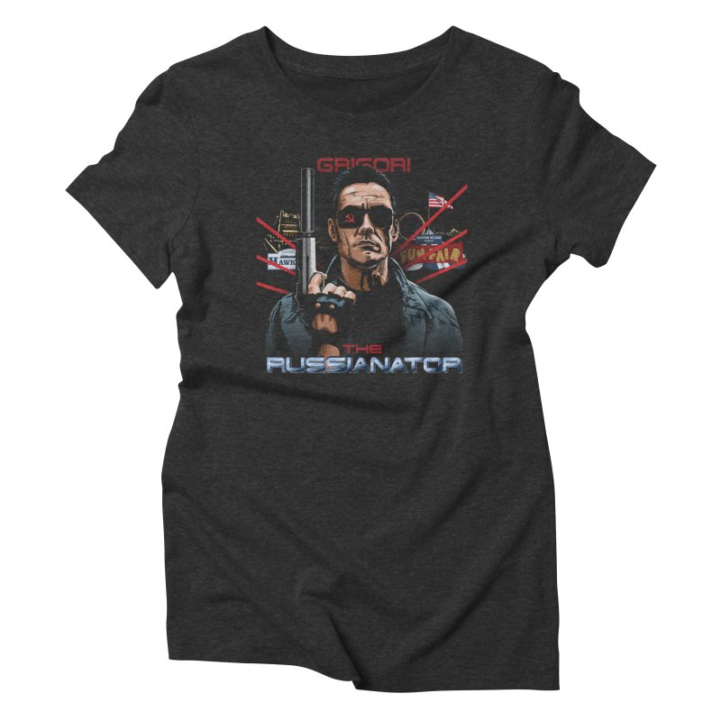 THE RUSSIANATOR Women's Triblend T-Shirt by Made With Awesome