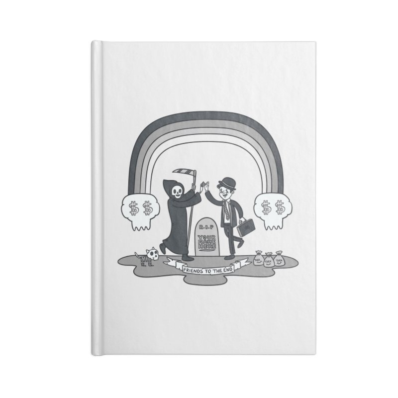 Death and Taxes Accessories Blank Journal Notebook by Made With Awesome