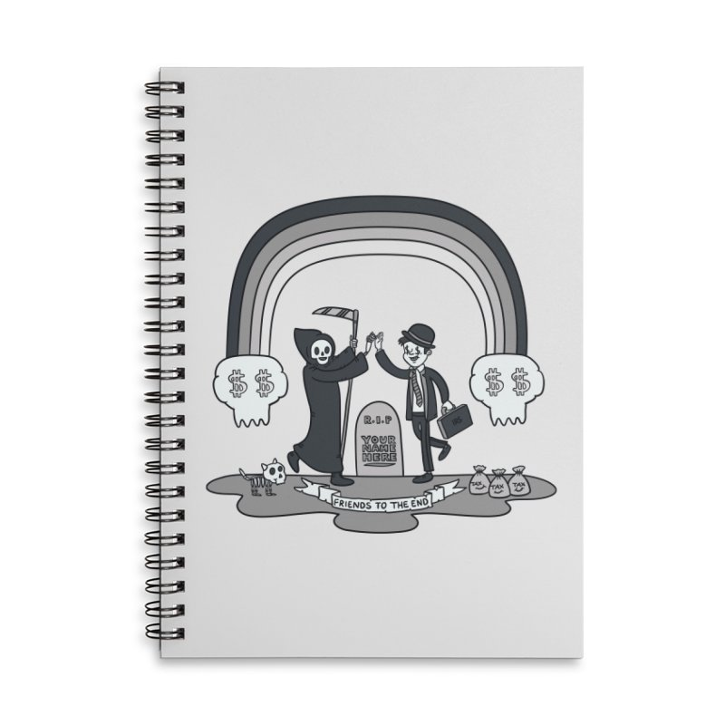 Death and Taxes Accessories Lined Spiral Notebook by Made With Awesome