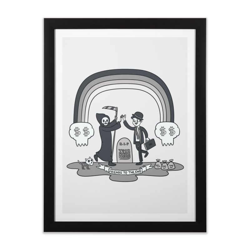 Death and Taxes Home Framed Fine Art Print by Made With Awesome