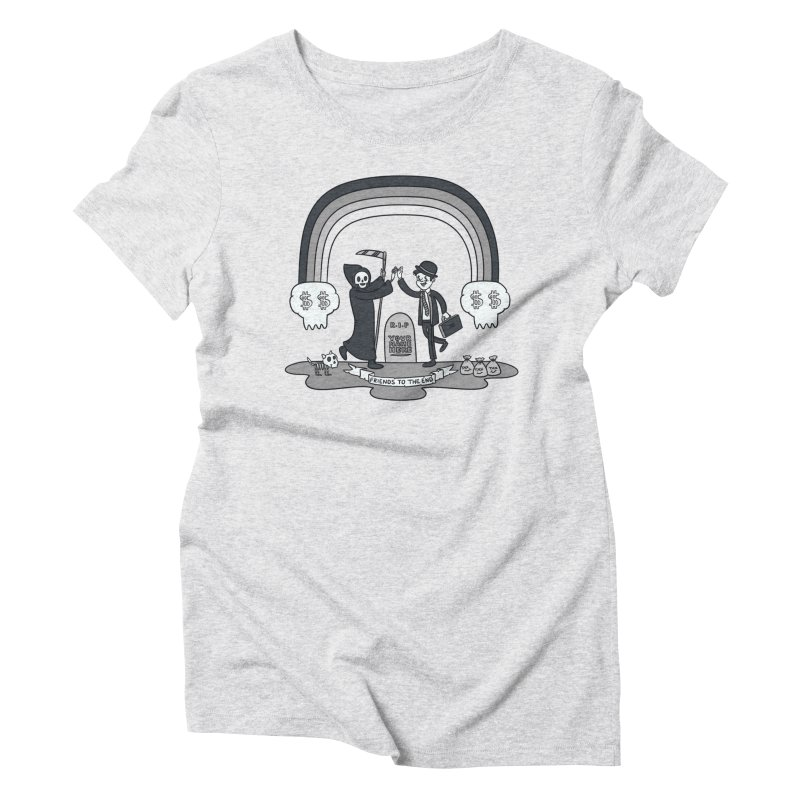Death and Taxes Women's Triblend T-Shirt by Made With Awesome
