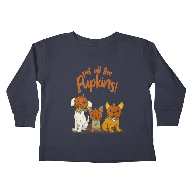 Pupkins! Kids Toddler Longsleeve T-Shirt by Made With Awesome