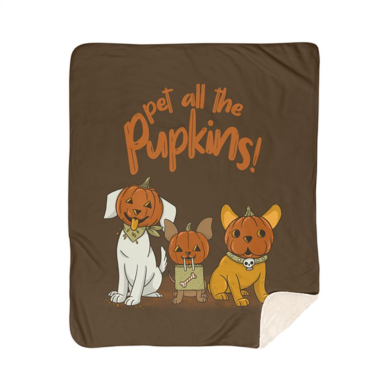 Pupkins! Home Sherpa Blanket Blanket by Made With Awesome