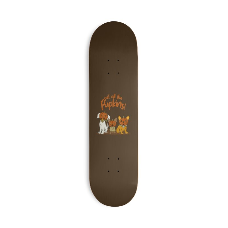 Pupkins! Accessories Deck Only Skateboard by Made With Awesome