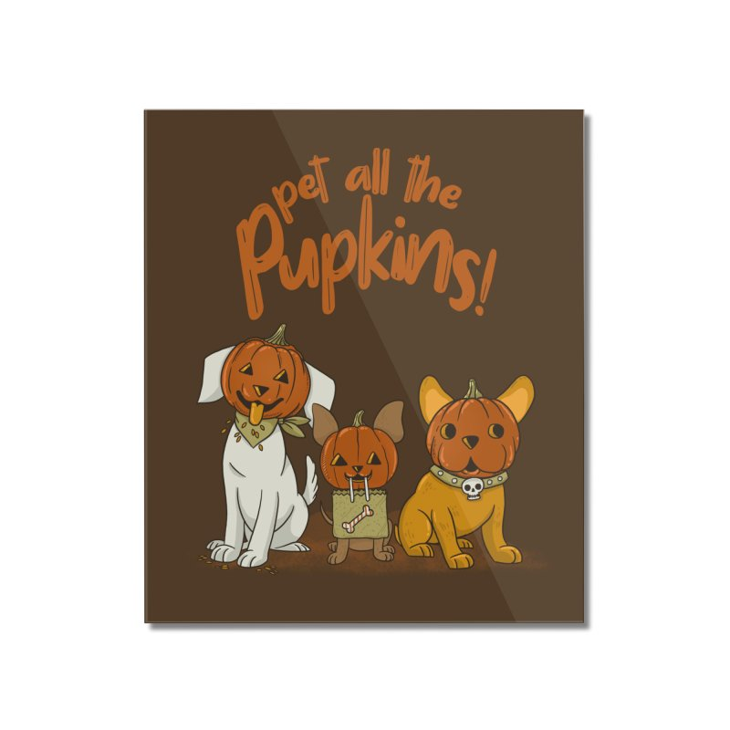 Pupkins! Home Mounted Acrylic Print by Made With Awesome