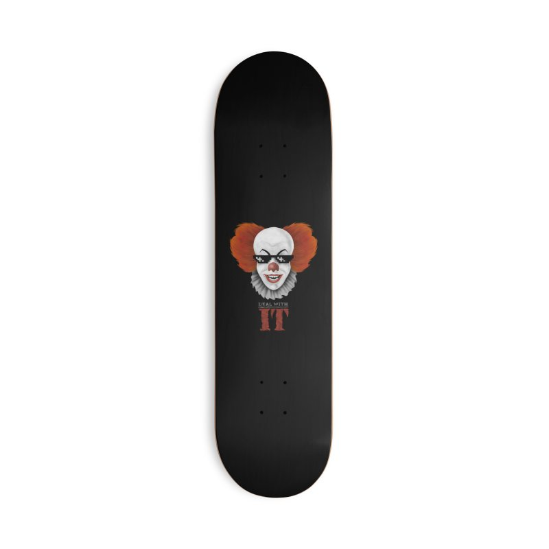 Deal With IT Accessories Deck Only Skateboard by Made With Awesome