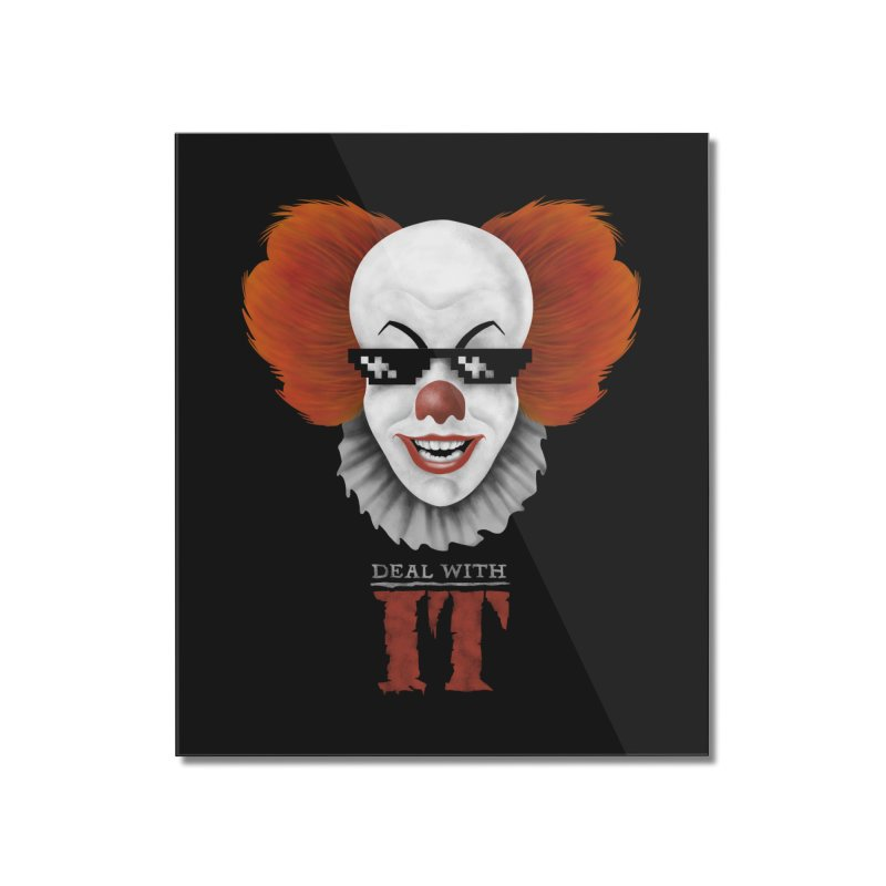 Deal With IT Home Mounted Acrylic Print by Made With Awesome