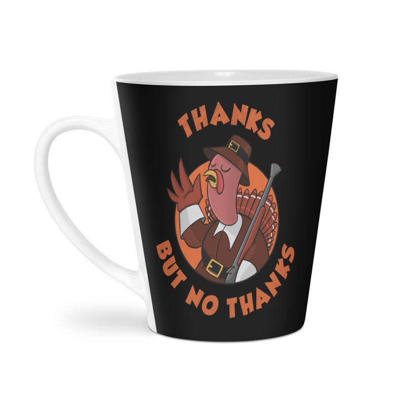 No Thanks Accessories Latte Mug by Made With Awesome