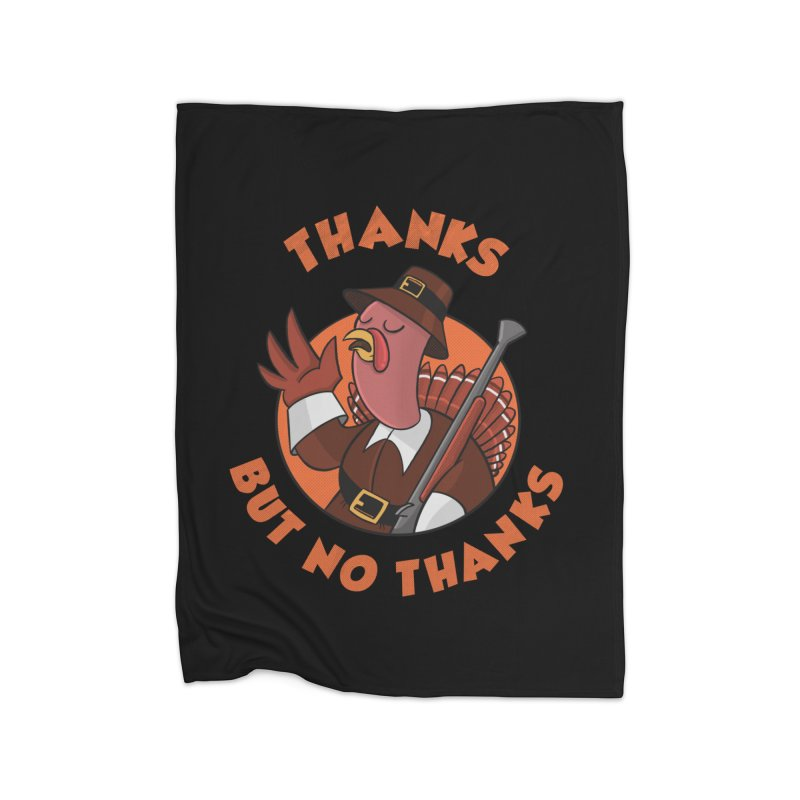 No Thanks Home Fleece Blanket Blanket by Made With Awesome
