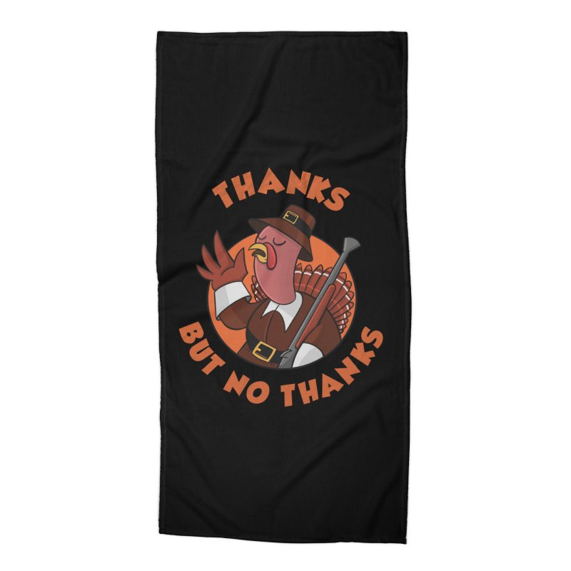 No Thanks Accessories Beach Towel by Made With Awesome