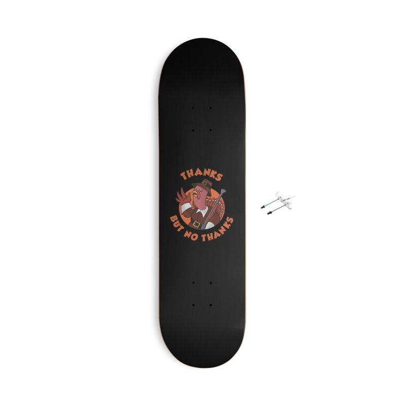 No Thanks Accessories With Hanging Hardware Skateboard by Made With Awesome