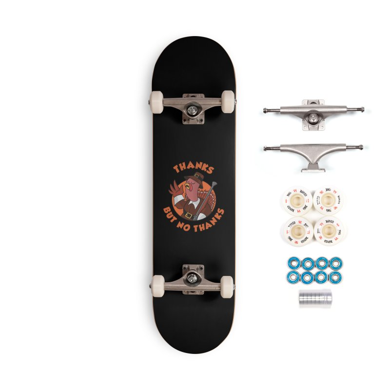 No Thanks Accessories Complete - Premium Skateboard by Made With Awesome