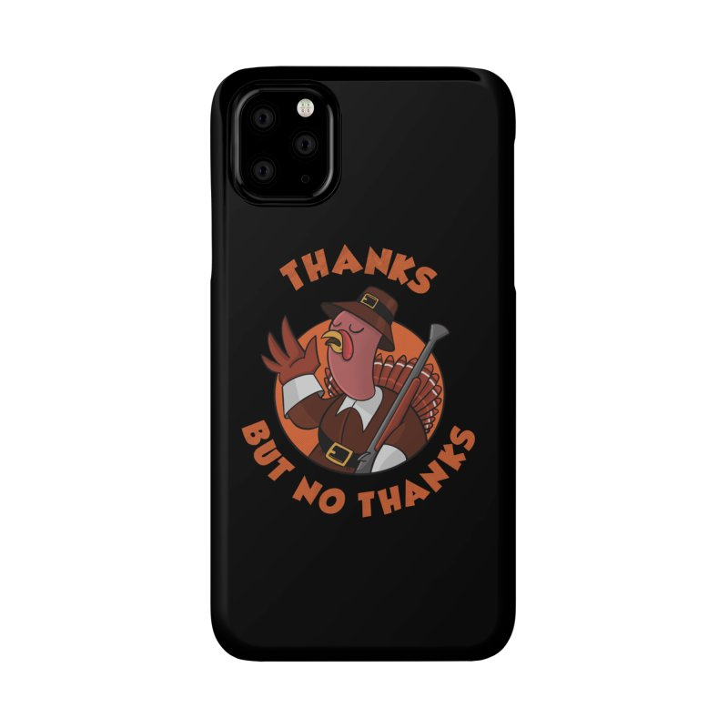 No Thanks Accessories Phone Case by Made With Awesome