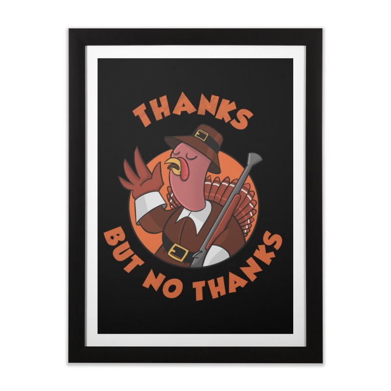 No Thanks Home Framed Fine Art Print by Made With Awesome
