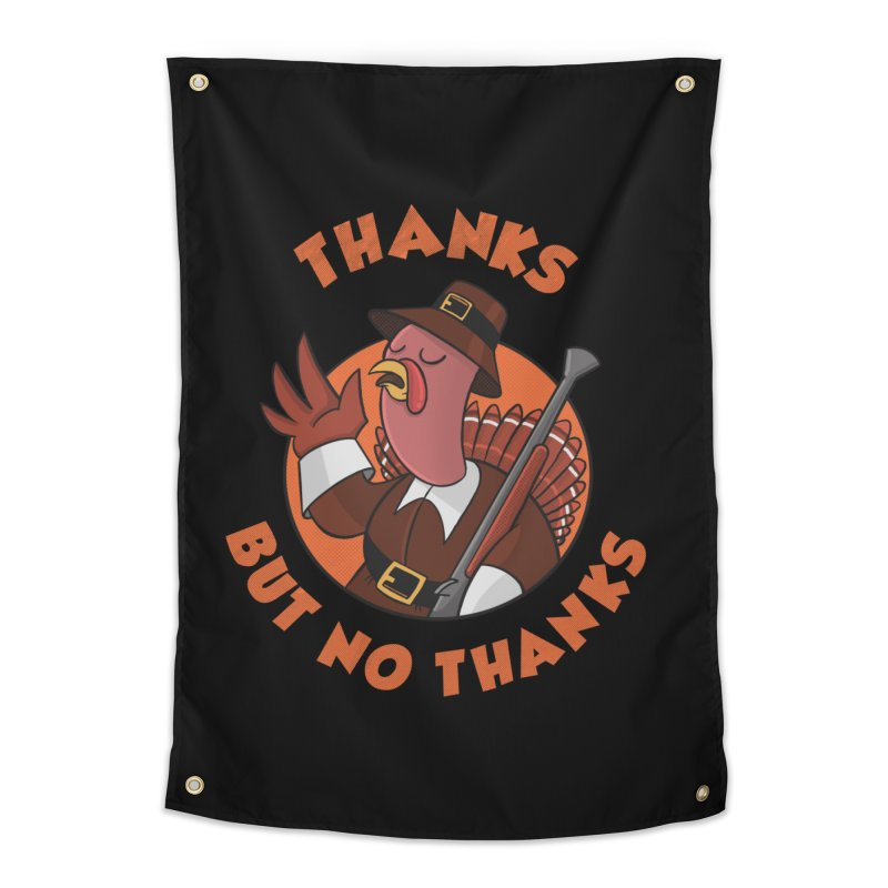 No Thanks Home Tapestry by Made With Awesome