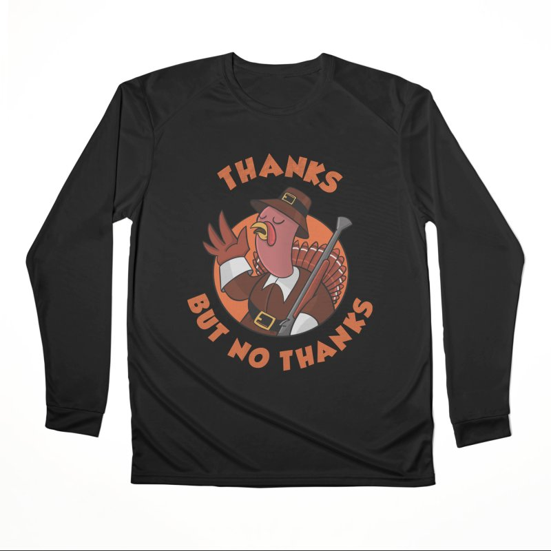 No Thanks Men's Performance Longsleeve T-Shirt by Made With Awesome