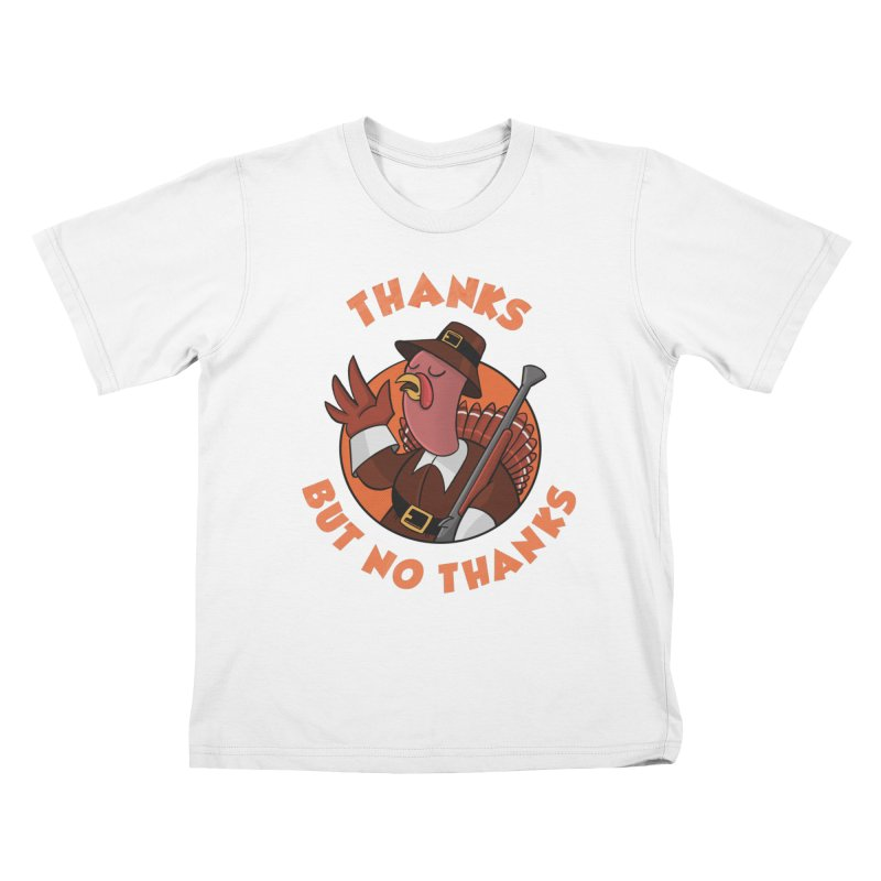 No Thanks Kids T-Shirt by Made With Awesome